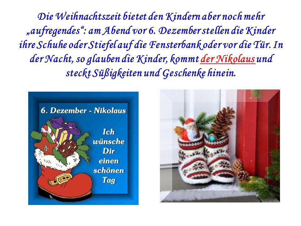 """Die Weihnachtszeit bietet den Kindern aber noch mehr """"aufregendes"""": am Abend vor 6. Dezember stellen die Kinder ihre Schuhe oder Stiefel auf die Fenst"""