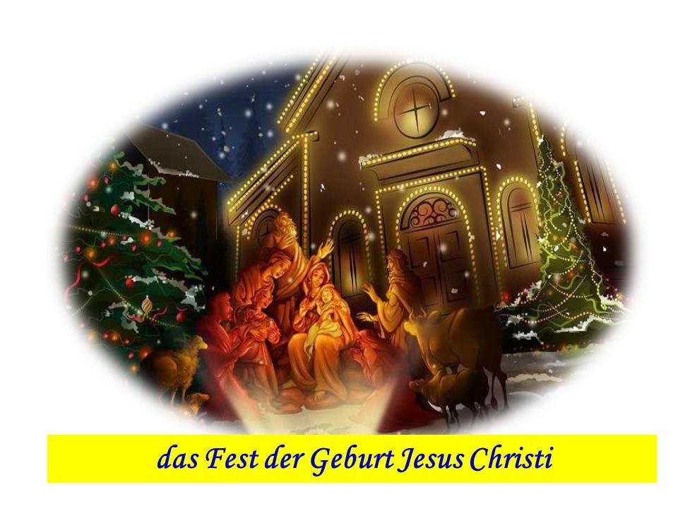 das Fest der Geburt Jesus Christi