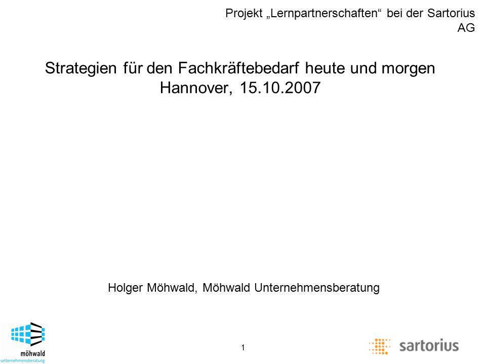 """Description of management positions Projekt """"Lernpartnerschaften bei der Sartorius AG 1 Holger Möhwald, Möhwald Unternehmensberatung Strategien für den Fachkräftebedarf heute und morgen Hannover, 15.10.2007"""