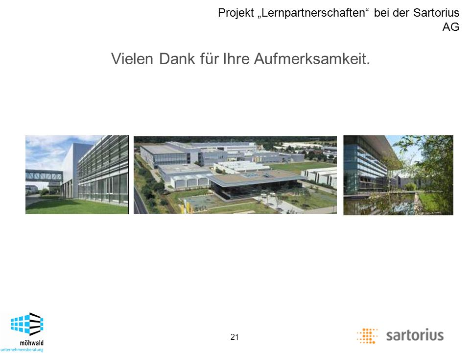 "Description of management positions Projekt ""Lernpartnerschaften"" bei der Sartorius AG 21 Vielen Dank für Ihre Aufmerksamkeit."