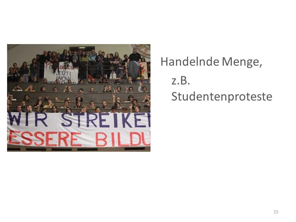 Handelnde Menge, z.B. Studentenproteste 15