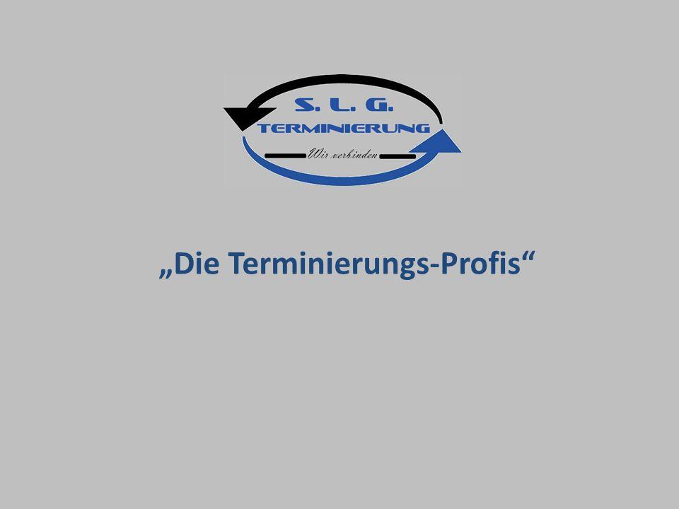 """""""Die Terminierungs-Profis"""