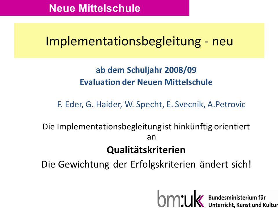 ab dem Schuljahr 2008/09 Evaluation der Neuen Mittelschule F.