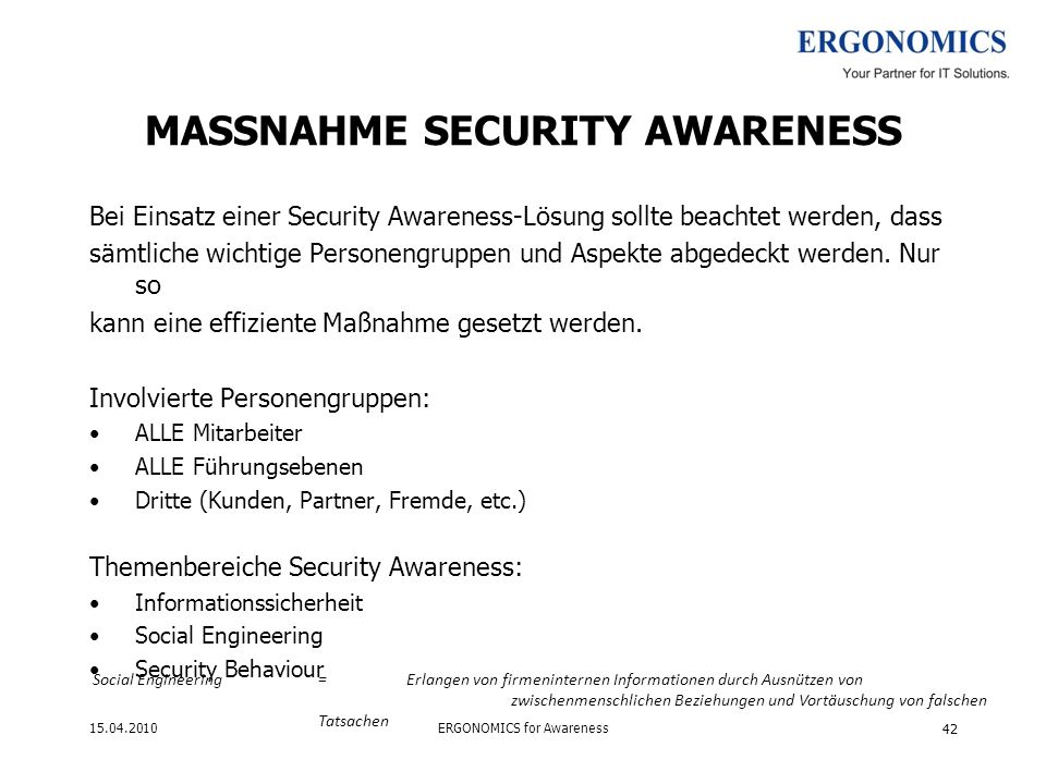 MASSNAHME SECURITY AWARENESS Bei Einsatz einer Security Awareness-Lösung sollte beachtet werden, dass sämtliche wichtige Personengruppen und Aspekte abgedeckt werden.