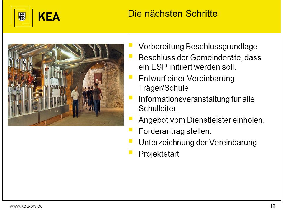 www.kea-bw.de Die nächsten Schritte  Vorbereitung Beschlussgrundlage  Beschluss der Gemeinderäte, dass ein ESP initiiert werden soll.