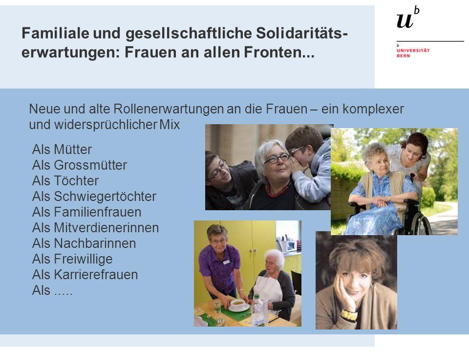 Familiale und gesellschaftliche Solidaritäts- erwartungen: Frauen an allen Fronten...