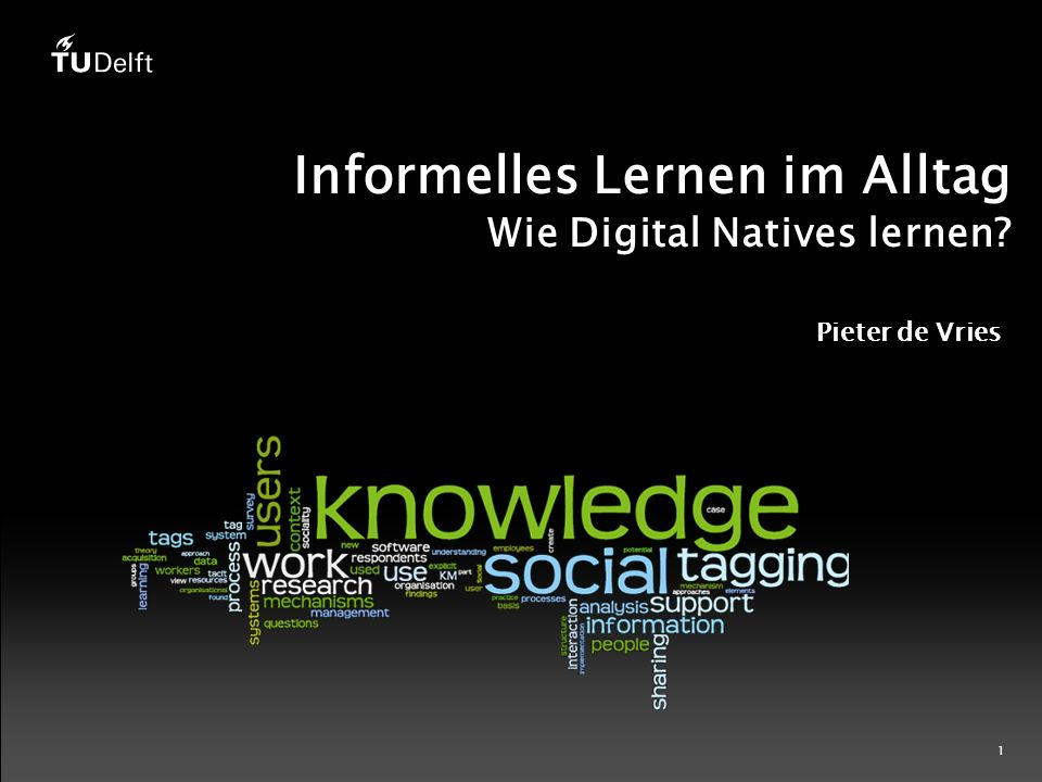 1 Informelles Lernen im Alltag Wie Digital Natives lernen Pieter de Vries