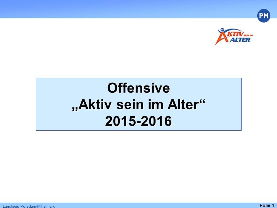 """Folie 1 Landkreis Potsdam-Mittelmark Offensive """"Aktiv sein im Alter 2015-2016"""