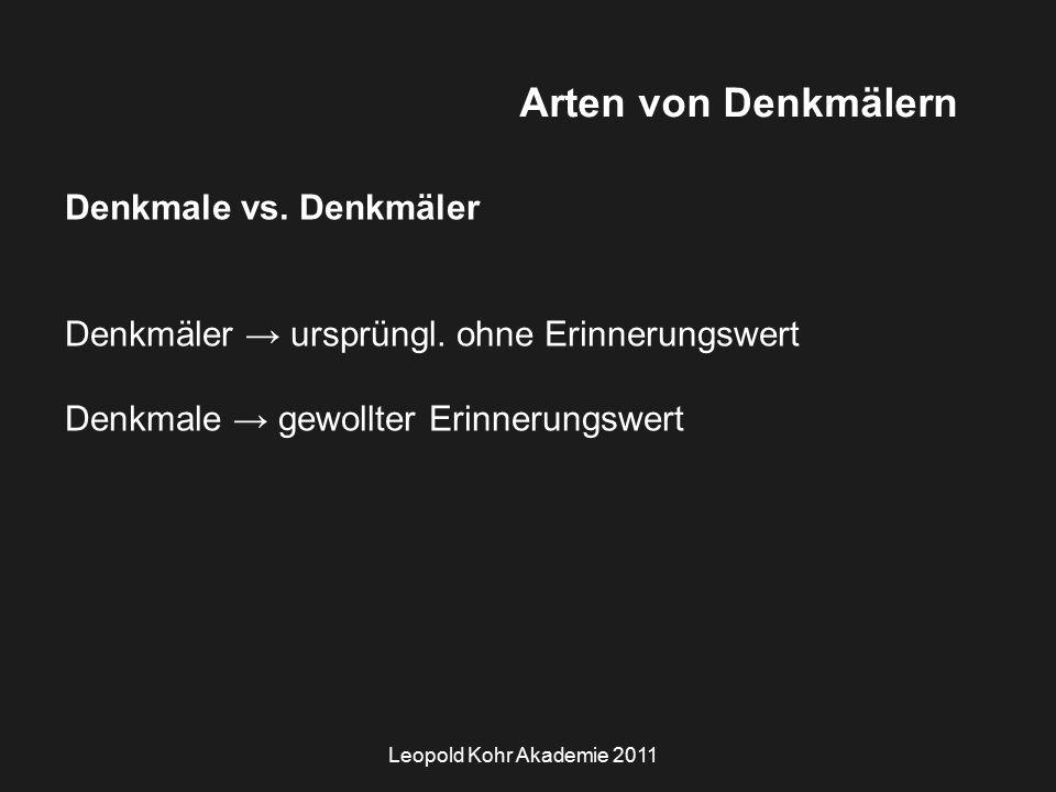 Leopold Kohr Akademie 2011 Arten von Denkmälern Denkmale vs.