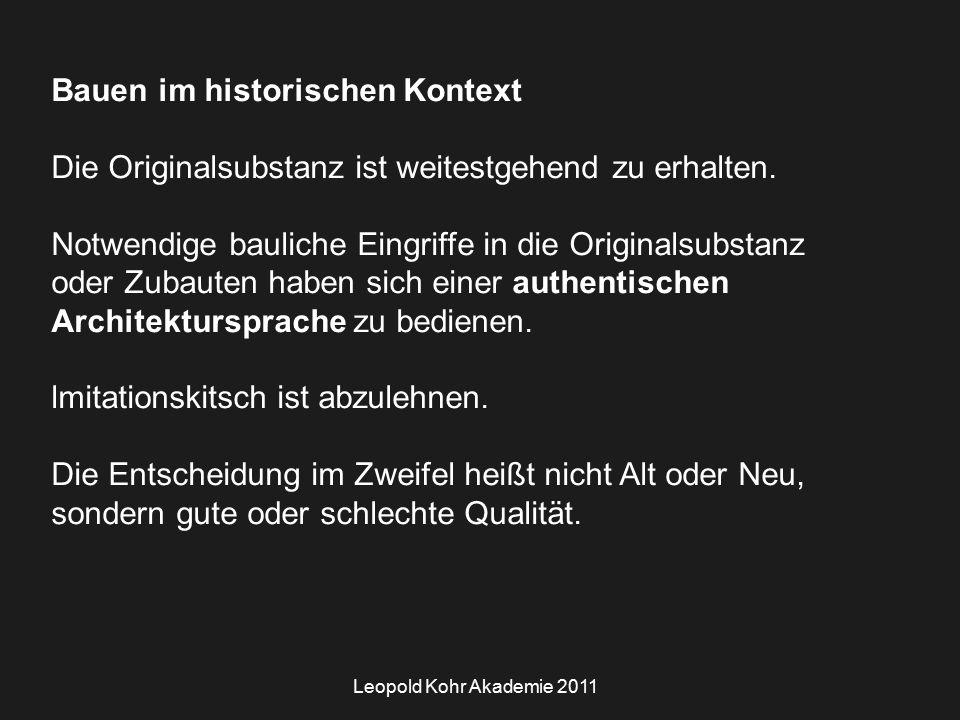 Leopold Kohr Akademie 2011 Bauen im historischen Kontext Die Originalsubstanz ist weitestgehend zu erhalten.