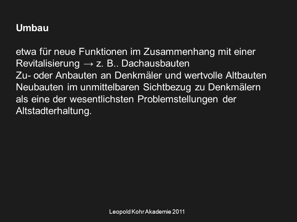 Leopold Kohr Akademie 2011 Umbau etwa für neue Funktionen im Zusammenhang mit einer Revitalisierung → z.