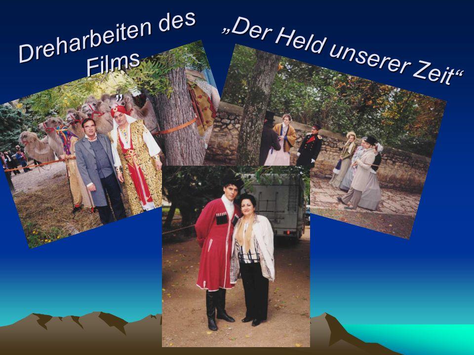 """""""Der Held unserer Zeit Dreharbeiten des Films """""""