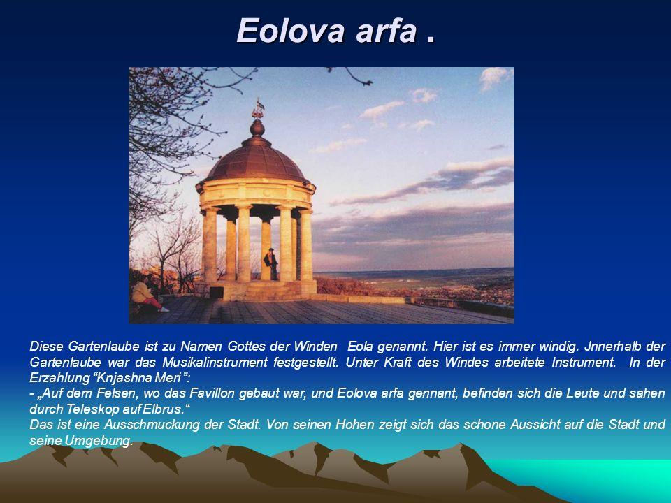 Eolova arfa. Diese Gartenlaube ist zu Namen Gottes der Winden Eola genannt.