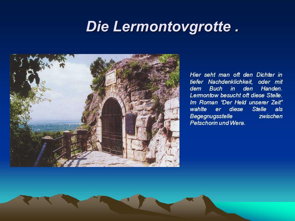 Die Lermontovgrotte.