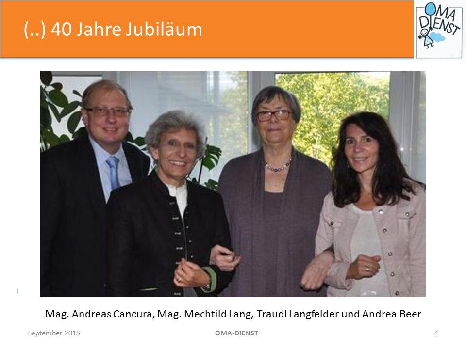 (..) 40 Jahre Jubiläum September 2015OMA-DIENST4 Mag.