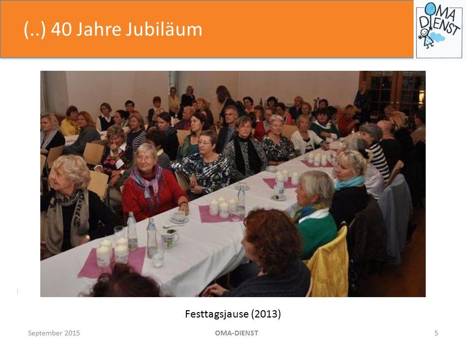 (..) 40 Jahre Jubiläum September 2015OMA-DIENST5 Festtagsjause (2013)