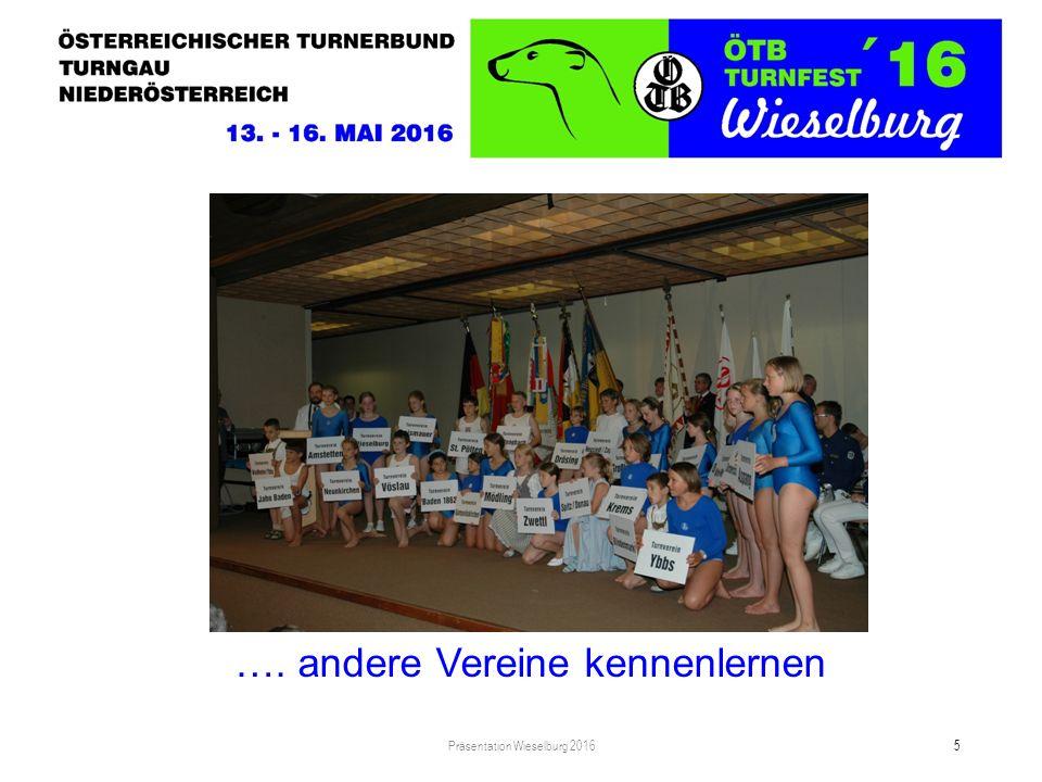 Turnfest ist … Präsentation Wieselburg 2016 5 …. andere Vereine kennenlernen