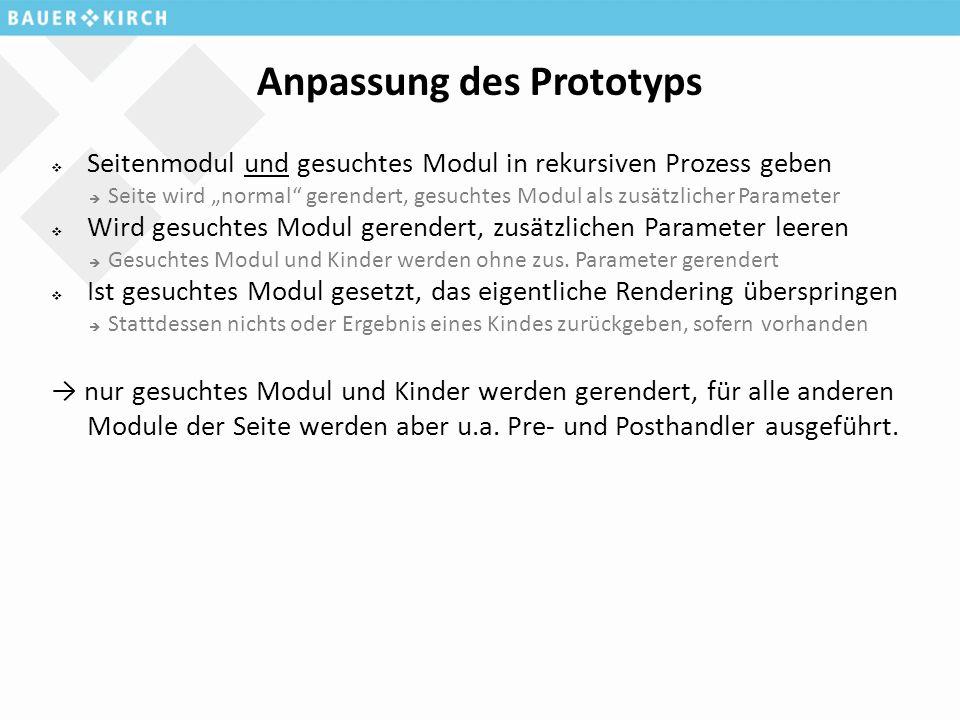 """Anpassung des Prototyps  Seitenmodul und gesuchtes Modul in rekursiven Prozess geben  Seite wird """"normal"""" gerendert, gesuchtes Modul als zusätzliche"""