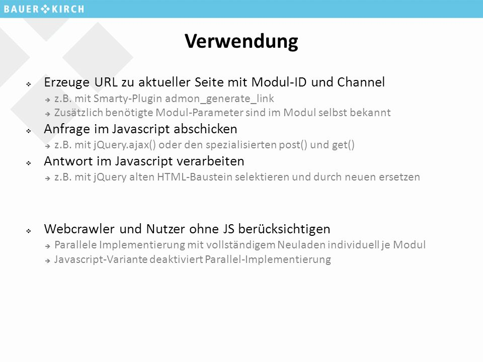 Verwendung  Erzeuge URL zu aktueller Seite mit Modul-ID und Channel  z.B. mit Smarty-Plugin admon_generate_link  Zusätzlich benötigte Modul-Paramet