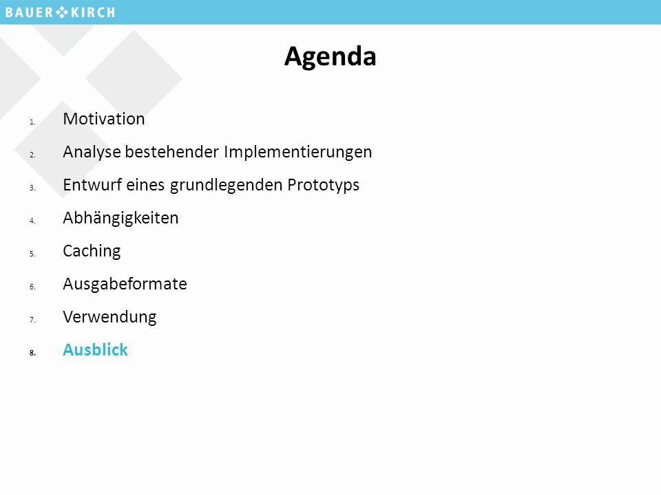 Agenda 1. Motivation 2. Analyse bestehender Implementierungen 3.