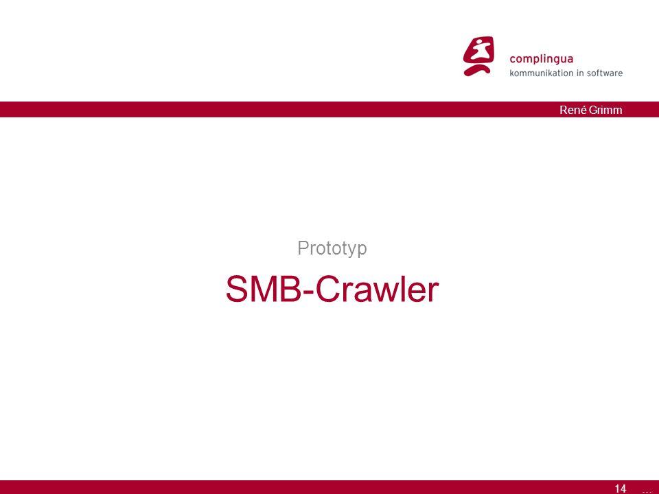 14 … René Grimm SMB-Crawler Prototyp