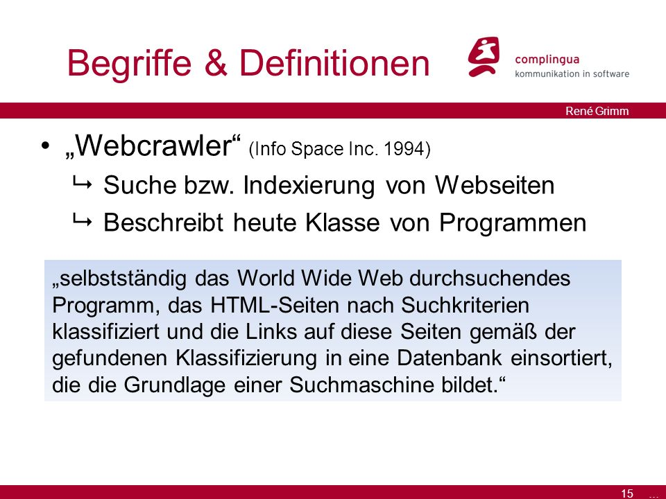 "15 … René Grimm Begriffe & Definitionen ""Webcrawler (Info Space Inc."