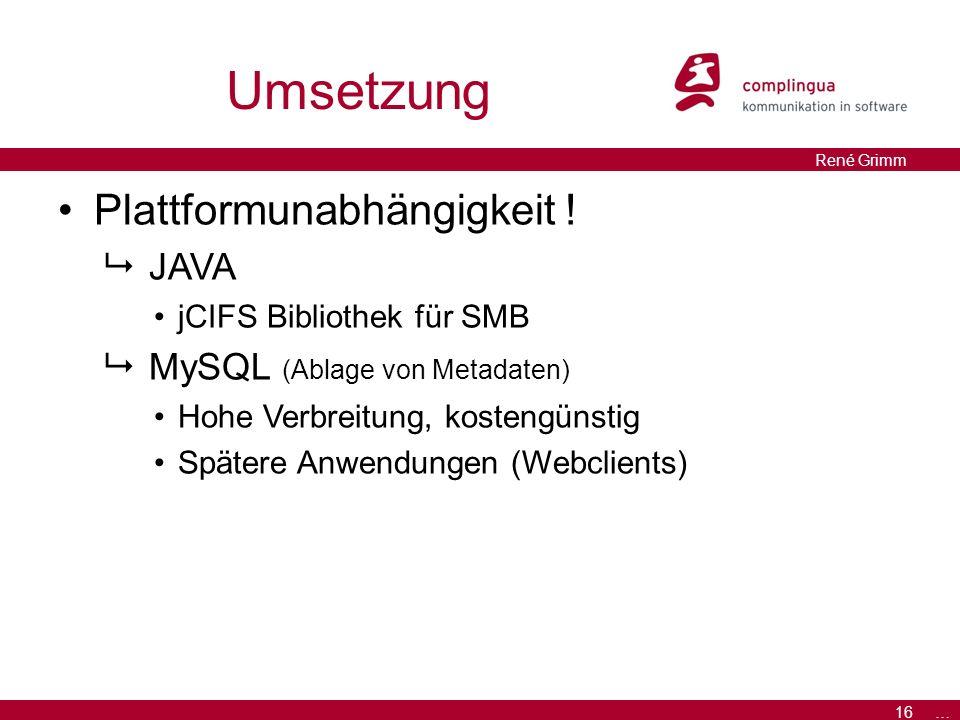 16 … René Grimm Umsetzung Plattformunabhängigkeit .