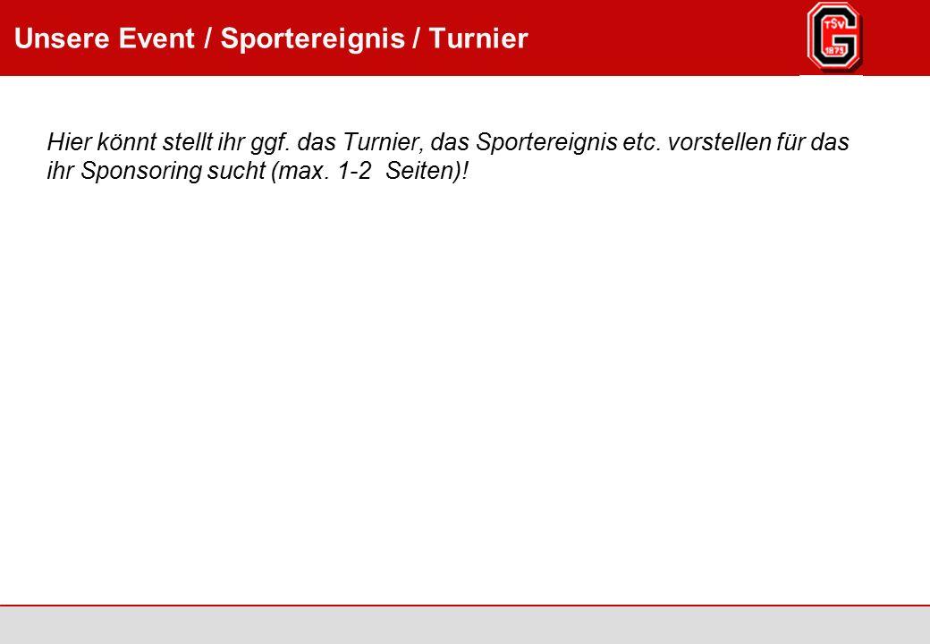 Augsburg / Göggingen 2007 Seite 6 TSV Göggingen 1875 e.V., www.tsv-goeggingen.de Unsere Event / Sportereignis / Turnier Hier könnt stellt ihr ggf. das