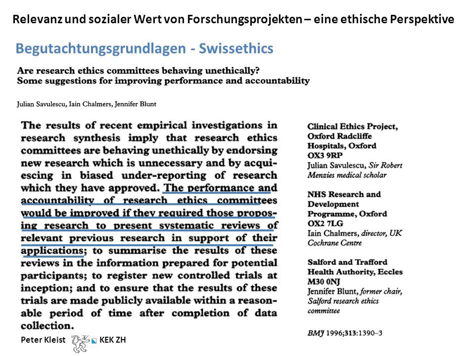 Relevanz und sozialer Wert von Forschungsprojekten – eine ethische Perspektive Peter Kleist KEK ZH Begutachtungsgrundlagen - Swissethics