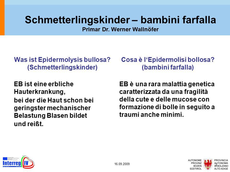 16.09.2009 2 Was ist Epidermolysis bullosa.