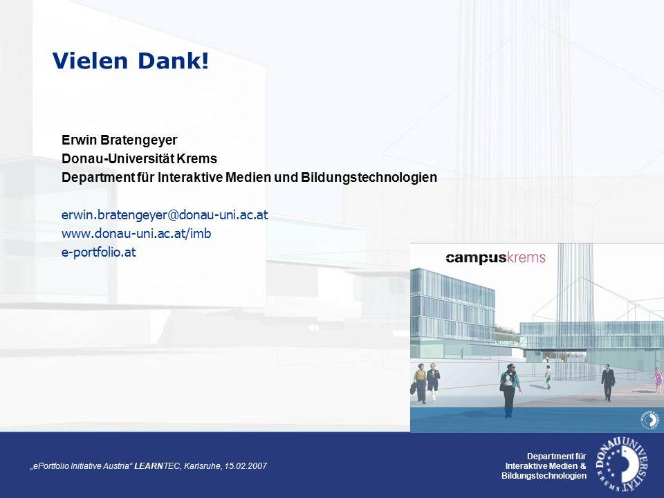 """""""ePortfolio Initiative Austria LEARNTEC, Karlsruhe, 15.02.2007 Department für Interaktive Medien & Bildungstechnologien Vielen Dank."""