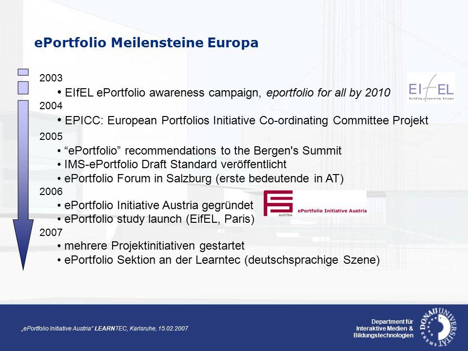 """""""ePortfolio Initiative Austria LEARNTEC, Karlsruhe, 15.02.2007 Department für Interaktive Medien & Bildungstechnologien Mission Statement ePortfolios kommen als Schlüsselinstrument für lebensbegleitendes Lernen in Österreich zur Anwendung Interessen des gesamten Bildungswesens, der Wirtschaft und der Personalentwicklung sowie der lernenden Individuen werden vertreten Aktivitäten werden initiiert und koordiniert, um die Vision """"ePortfolios für alle EU-Bürger bis 2010 zu unterstützen"""