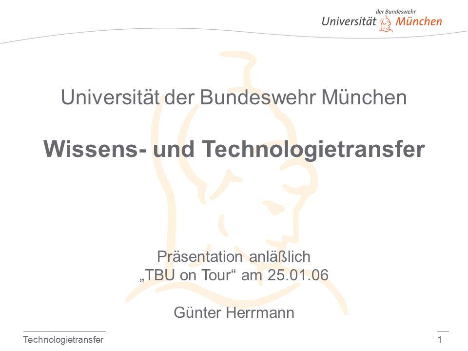 """Technologietransfer1 Universität der Bundeswehr München Wissens- und Technologietransfer Präsentation anläßlich """"TBU on Tour am 25.01.06 Günter Herrmann"""