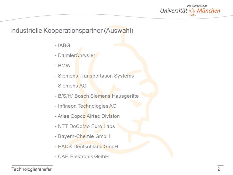 Technologietransfer9 Industrielle Kooperationspartner (Auswahl) - IABG - DaimlerChrysler - BMW - Siemens Transportation Systems - Siemens AG - B/S/H/
