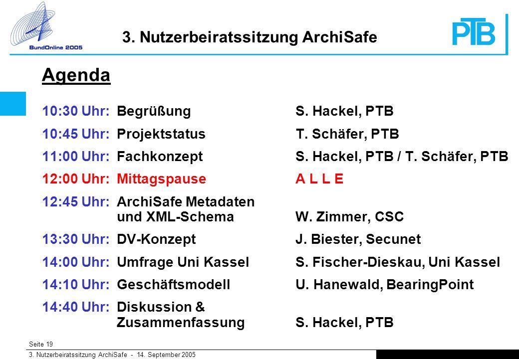 Seite 19 3. Nutzerbeiratssitzung ArchiSafe - 14. September 2005 3.