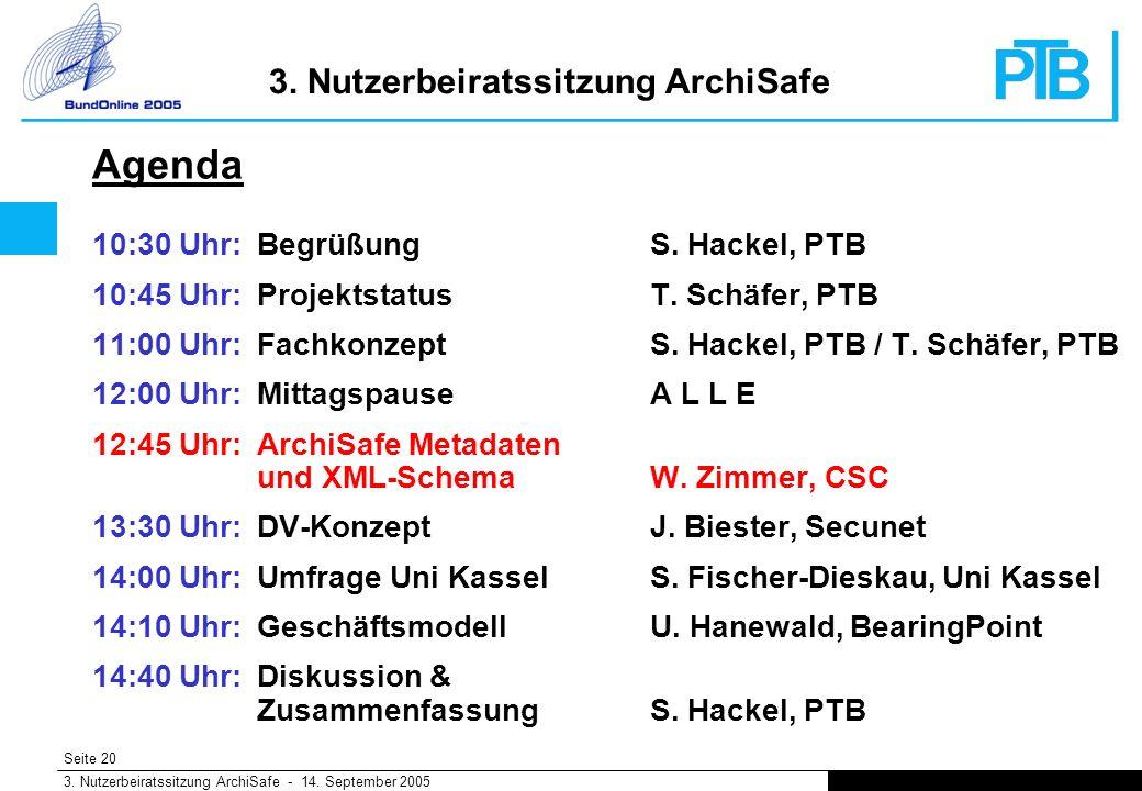 Seite 20 3. Nutzerbeiratssitzung ArchiSafe - 14. September 2005 3.