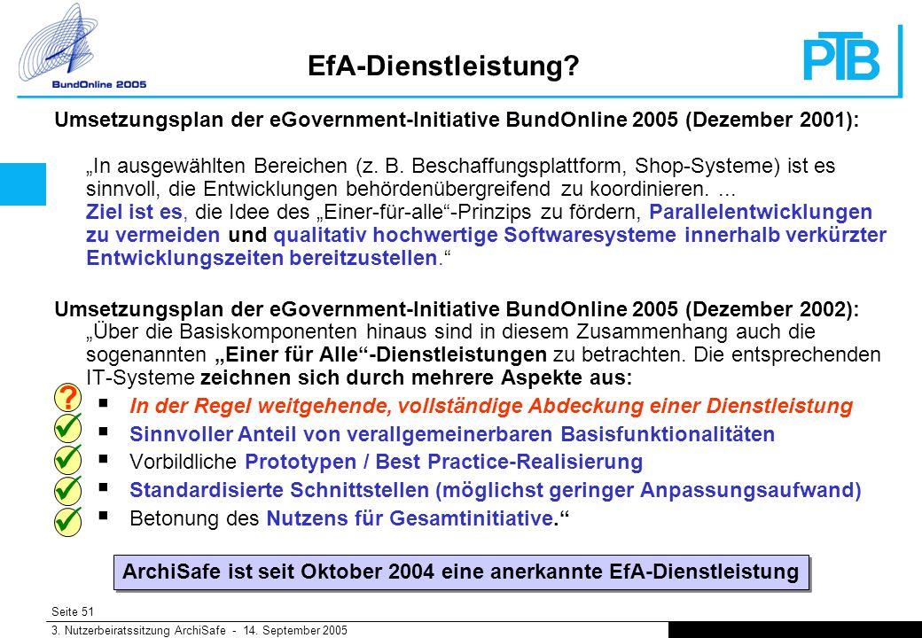 Seite 51 3. Nutzerbeiratssitzung ArchiSafe - 14. September 2005 EfA-Dienstleistung.
