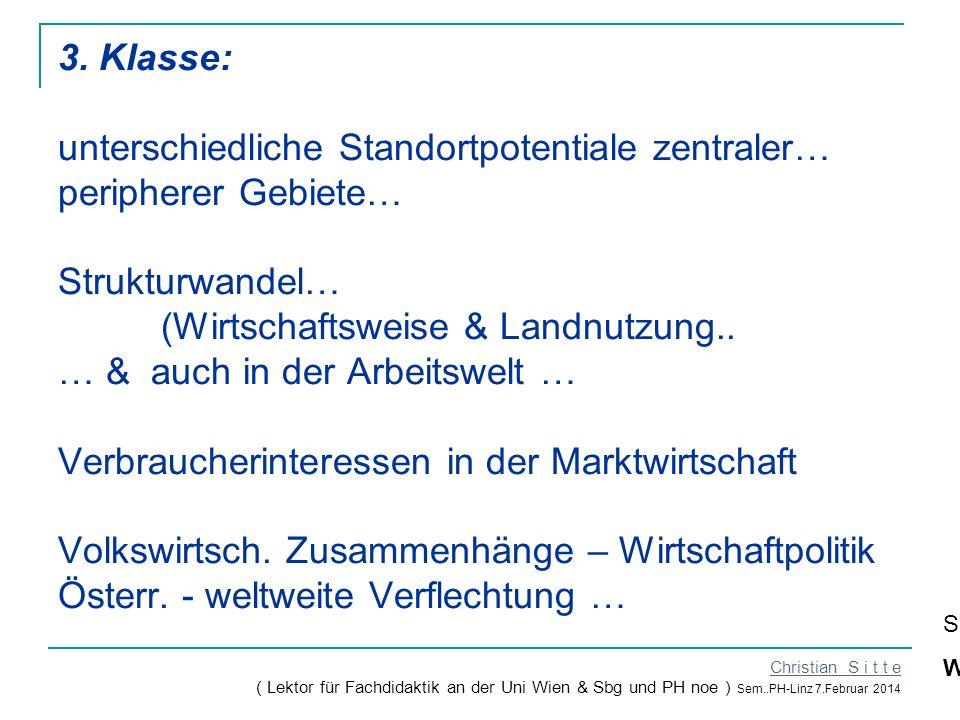 3. Klasse: unterschiedliche Standortpotentiale zentraler… peripherer Gebiete… Strukturwandel… (Wirtschaftsweise & Landnutzung.. … & auch in der Arbeit
