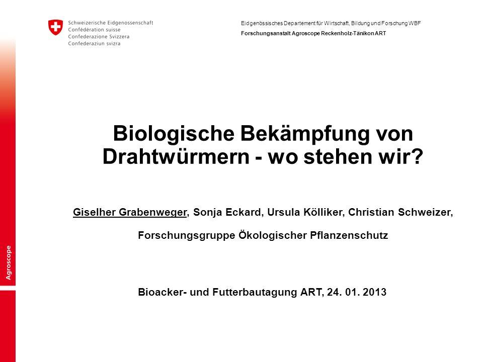 Eidgenössisches Departement für Wirtschaft, Bildung und Forschung WBF Forschungsanstalt Agroscope Reckenholz-Tänikon ART Bioacker- und Futterbautagung