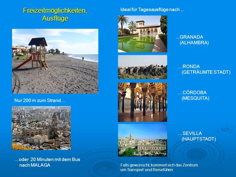 Freizeitmöglichkeiten, Ausflüge Nur 200 m zum Strand… Ideal für Tagesausflüge nach......GRANADA (ALHAMBRA) …RONDA (GETRÄUMTE STADT) …CÓRDOBA (MESQUITA) …SEVILLA (HAUPTSTADT) Falls gewünscht, kümmert sich das Zentrum um Transport und Reiseführer.