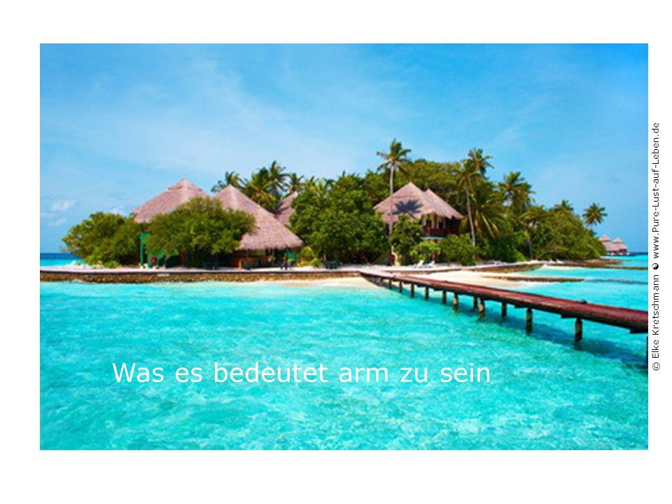 Was es bedeutet arm zu sein © Elke Kretschmann  www.Pure-Lust-auf-Leben.de