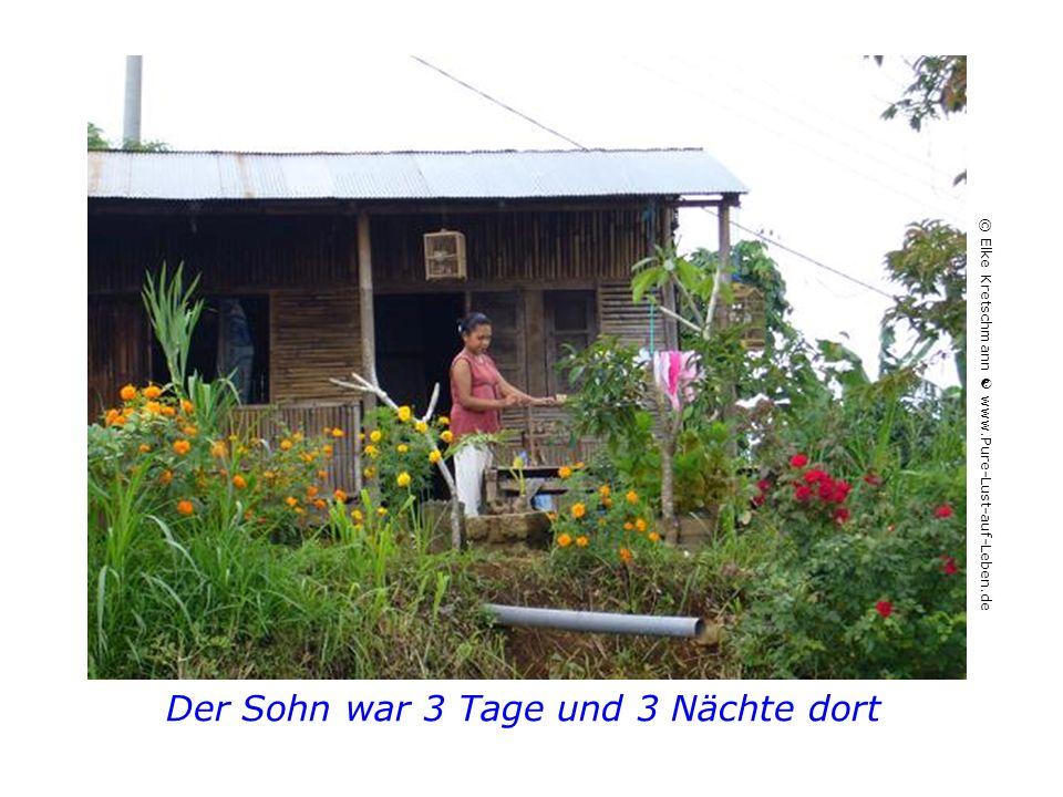 Der Sohn war 3 Tage und 3 Nächte dort © Elke Kretschmann  www.Pure-Lust-auf-Leben.de
