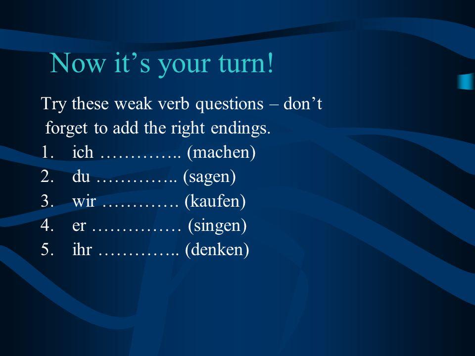Irregular Verbs sein (to be) is irregular and needs to be learnt off by heart! Ich Du Er/sie/es Wir Ihr Sie/sie bin bist ist sind seid sind haben (to