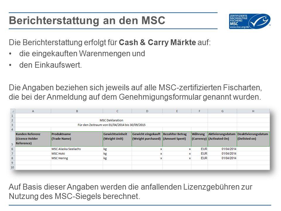 Die Berichterstattung erfolgt für Cash & Carry Märkte auf: die eingekauften Warenmengen und den Einkaufswert.