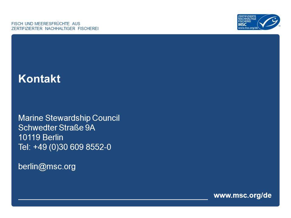 www.msc.org/de FISCH UND MEERESFRÜCHTE AUS ZERTIFIZIERTER NACHHALTIGER FISCHEREI Marine Stewardship Council Schwedter Straße 9A 10119 Berlin Tel: +49 (0)30 609 8552-0 berlin@msc.org Kontakt