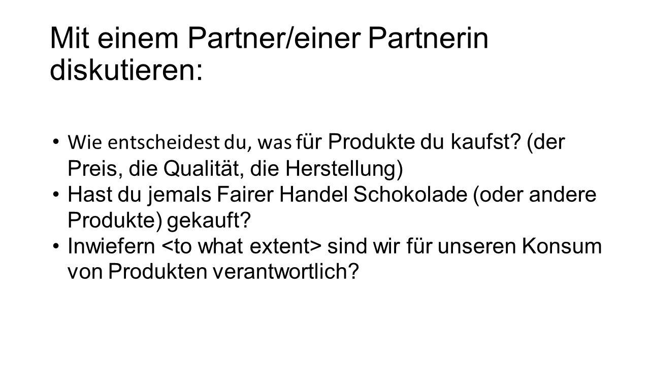 Mit einem Partner/einer Partnerin diskutieren: Wie entscheidest du, was f ür Produkte du kaufst.