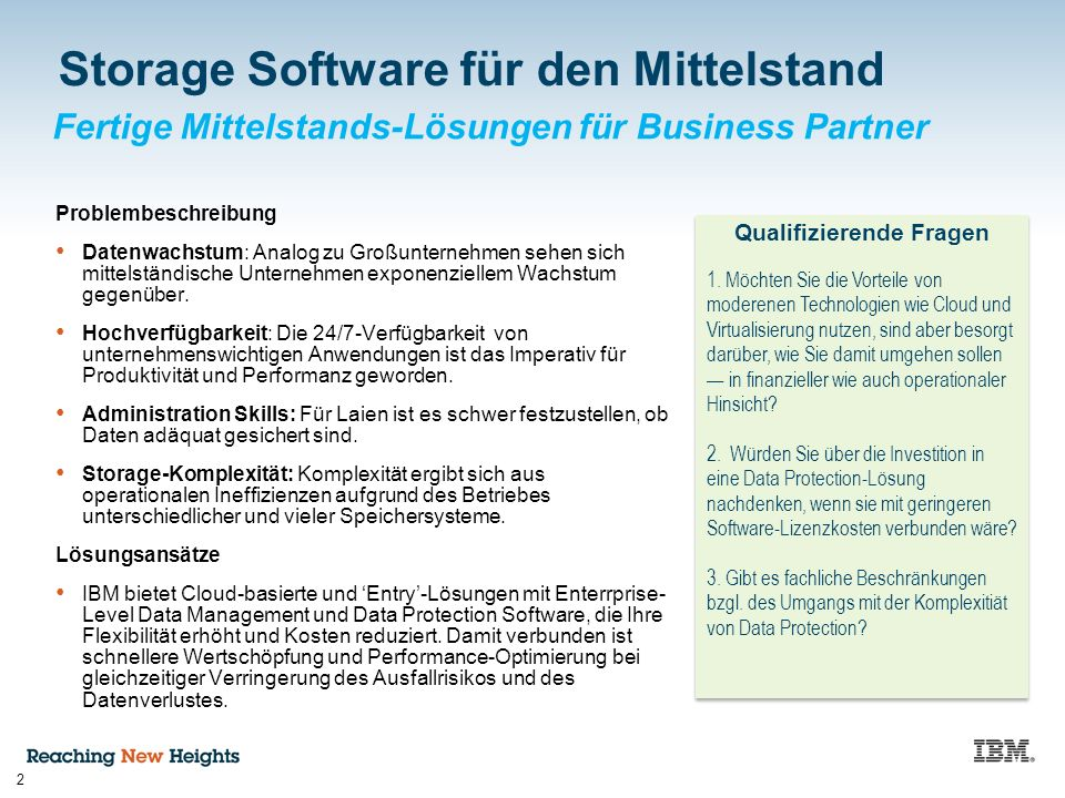 Fertige Mittelstands-Lösungen für Business Partner 2 Storage Software für den Mittelstand Problembeschreibung Datenwachstum: Analog zu Großunternehmen