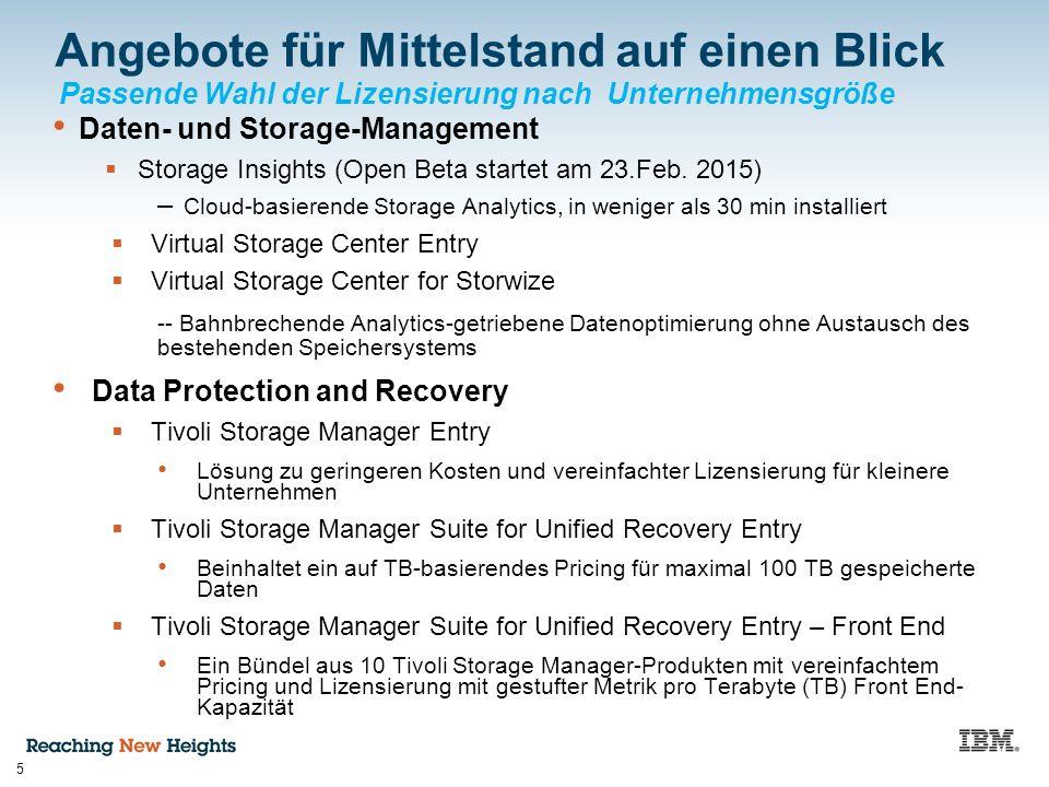 Passende Wahl der Lizensierung nach Unternehmensgröße 5 Angebote für Mittelstand auf einen Blick Daten- und Storage-Management  Storage Insights (Ope