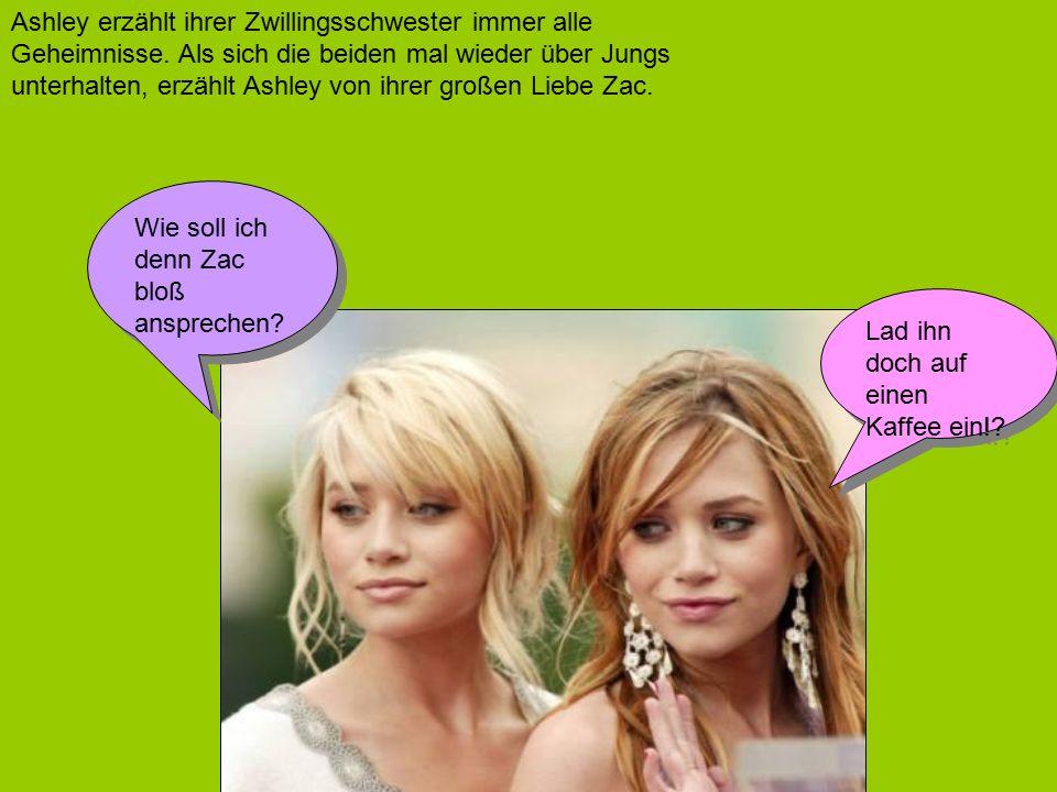 Ashley erzählt ihrer Zwillingsschwester immer alle Geheimnisse.