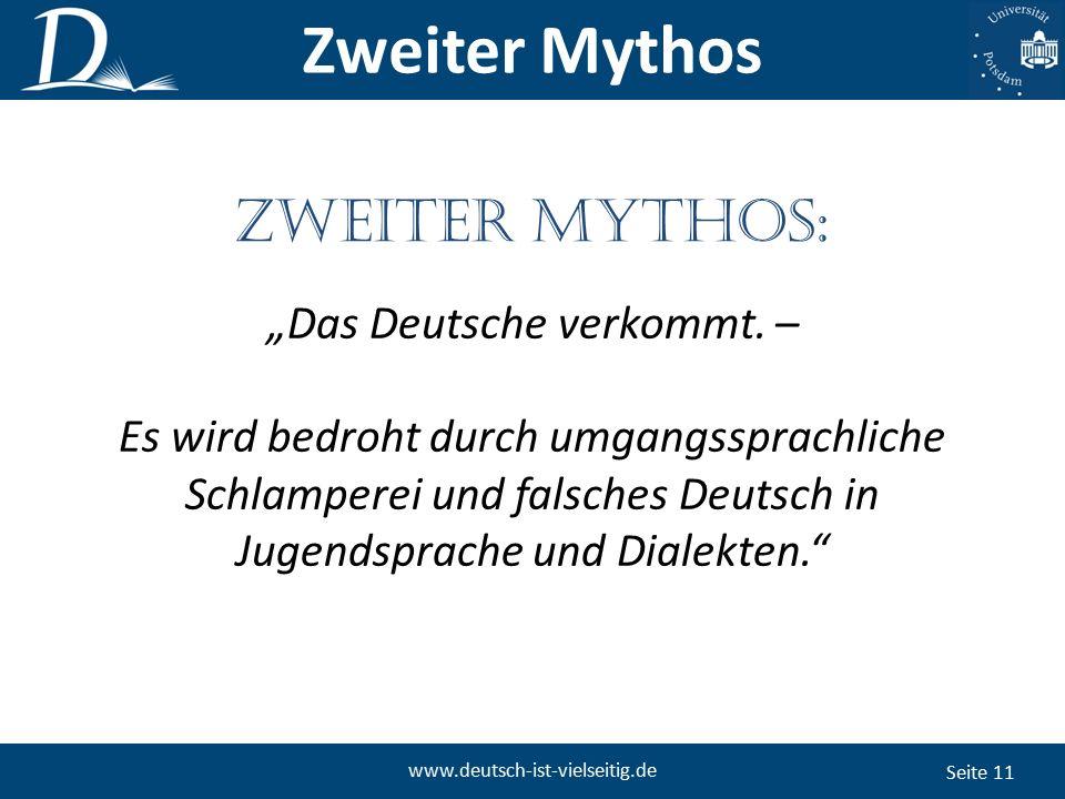 """Seite 11 www.deutsch-ist-vielseitig.de Zweiter Mythos ZWEITer Mythos: """"Das Deutsche verkommt."""